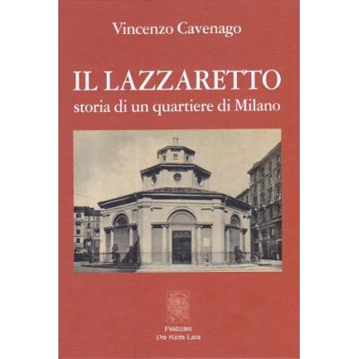Il Lazzaretto Storia di un quartiere di Milano